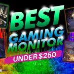 Best Gaming Monitor Under $250 - 2021